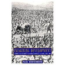 "Imagining Development: Economic Ideas in Peru's ""Fictitious Prosperity-ExLibrary"