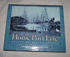 Home Port Erie : Voices of Silent Images by David Frew & Robert J. McDonald 1996