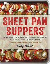 Sheet Pan Suppers: 120 Recipes for Simple, Surprising, Hands-Off Meals Straight