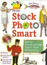 Stock Photo Smart: How to Choose and Use Digital Stock Photography (Smart