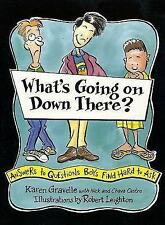 What's Going on Down There?: Answers to Questions Boys Find Hard to Ask by Karen
