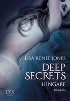Deep Secrets 03 Hingabe von Lisa Renee Jones (2014, Taschenbuch)
