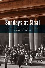 Sundays at Sinai: A Jewish Congregation in Chicago (Historical Studies-ExLibrary