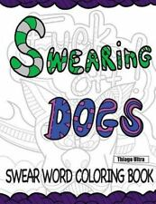 Swearing Dogs - Swear Word Coloring Book for Adults (Sweary Col Paperback r