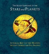The Secret Language of Stars and Planets: A Visual Key to the Heavens