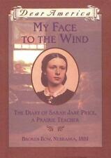 My Face to the Wind: the Diary of Sarah Jane Price, a Prairie Teacher, Broken B