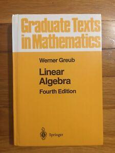 Graduate Texts in Mathematics: Linear Algebra by W. Greub 4th Edition - Like New
