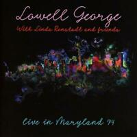 Lowell George with Linda Ronstadt & Friends - Live In Maryland '74 (2018) CD NEW