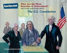 Good Question!: What Are the Three Branches of the Government? : And Other...