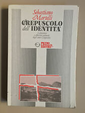 Il crepuscolo dell'identità di Sebastiano Martelli Ed. Pietro Laveglia 1988
