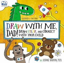 Draw with Me, Dad!: Draw, Color, and Connect with Your Child (A Side-by-Side Bo