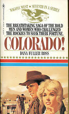 Colorado! by Dana Fuller Ross-Wagons West #7-1981