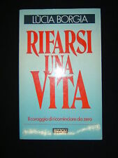lucia borgia RIFARSI UNA VITA rizzoli 1987