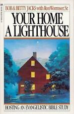 Your Home, a Lighthouse by Bob Jacks, Betty Jacks and Ron, Sr. Wormser