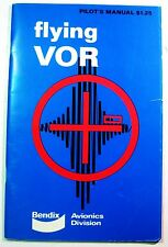 FLYING VOR PILOTS MANUAL BENDIX AVIONICS DIVISION vhf omnidirectional range