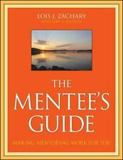 The Mentee's Guide : Making Mentoring Work for You by Zachary, Lory A. Fischler