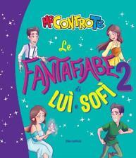 LUI E SOFI LE FANTAFIABE vol. 2 ME CONTRO TE LIBRO  Il nuovo volume