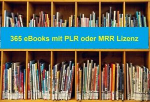 365 Deutsche PLR / MRR eBooks im Mega Paket - 100 PLR + 265 MRR