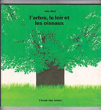 L'arbre, le loir et les oiseaux Iela MARI