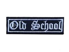 "Old School Embroidered Patch in Old English font 3.5"" x 1"" Iron & Sew On Biker"