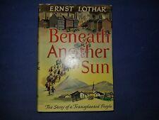 BENEATH ANOTHER SUN / Ernst Lothar / 1943 / DJ, HC, 1st