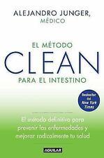 El Metodo Clean para el Intestino : El Metodo Definitivo para Prevenir Las...