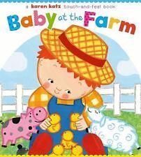Baby at the Farm by Karen Katz (2009, Board Book)