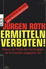 ERMITTELN VERBOTEN ! - Jürgen Roth BUCH - OVP