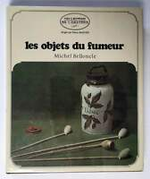 Les Objets du Fumeur ( French Text ) Michel Belloncle Tobacco Smoking 1st 1971