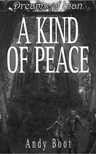 A Kind of Peace (Dreams of Inan), Andrew Boot, New Book