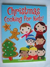 Fiona Hammond ~ CHRISTMAS COOKING FOR KIDS ~ 2012 LgePB (Like New) Combine &Save