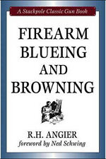 Firearm Blueing and Browning by R. H. Angier  / Gunsmithing