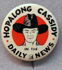 "vintage original HOPALONG CASSIDY in the DAILY NEWS 2"" celluloid pinback button"
