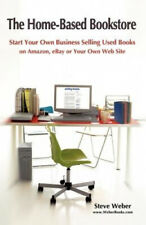 The Home-Based Bookstore: Start Your Own Business Selling Used Books on