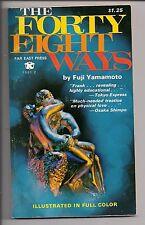 THE FORTY EIGHT WAYS ~ FAR EAST PRESS 1001Z 1968 1ST FUJI YAMAMOTO SEX ED SMUT