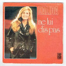 """DALIDA Vinyle 45T 7"""" NE LUI DIS PAS - JUSTINE - SONOPRESSE 45723 F Réduit RARE"""