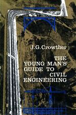 The Young Man's Guide to Civil Engineering by JG Crowther (hardback)