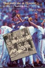 Taking in a Game: A History of Baseball in Asia (Paperback or Softback)
