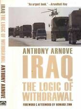 IRAQ THE LOGIC OF WITHDRAWAL ANTHONY ARNOVE