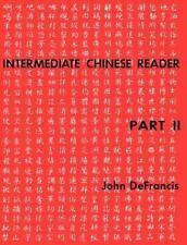 Intermediate Chinese Reader by Chia-Yee Teng, Chih-Sheng Yung and John...