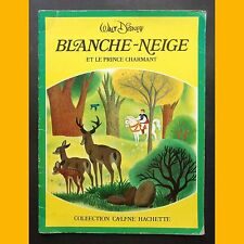 BLANCHE-NEIGE ET LE PRINCE CHARMANT Collection Caline Walt Disney 1973