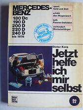 jetzt helfe ich mir selbst - Mercedes 180 Dc - 240 D bis 1976, Motorbuch Band 24