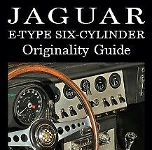 Jaguar E-Type Six Cylinder Originality Guide by Dr. Thomas F. Haddock NEW!