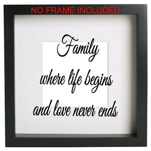 Family where life begins and love never ends Box Frame Sticker Quote Decal Ribba