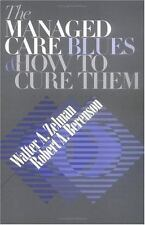 THE MANAGED CARE BLUES AND HOW TO CURE THEM - ZELMAN, WALTER A./ BERENSON, ROBER