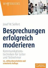 Besprechungen erfolgreich moderieren Seifert, Josef W. Whitebooks