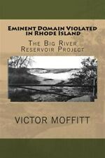 Eminent Domain Violated in Rhode Island : The Big River Reservoir Project, Pa...