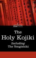 Holy Kojiki -- Including, the Yengishiki