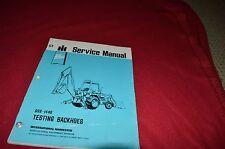 International Harvester Backhoes Testing Dealer's Service Shop Manual SHPA