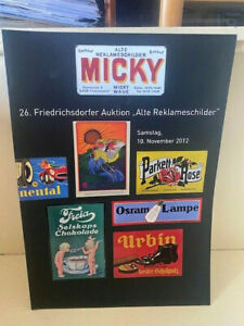Auktionskatalog Micky Waue - 26. Auktion alte Reklameschilder Emailschilder 2012